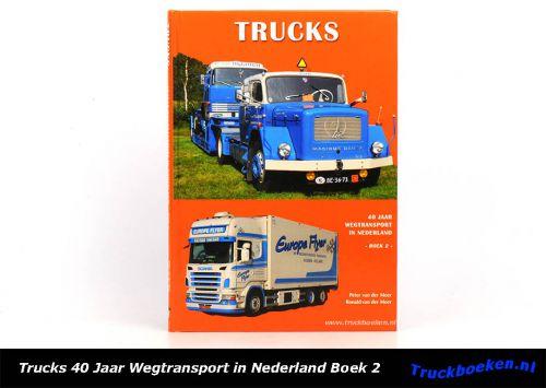 Trucks 40 Jaar Wegtransport in Nederland